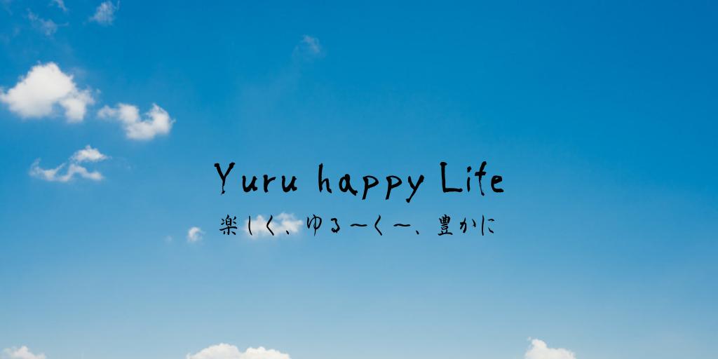 Yuru happy Life